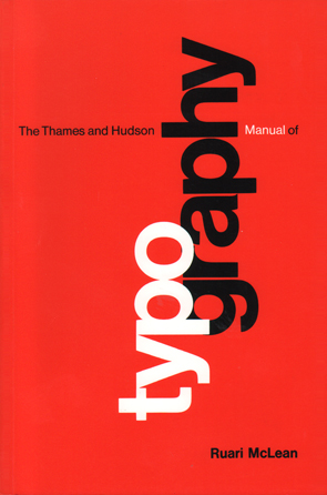 The Thames & Hudson Manual of Typography